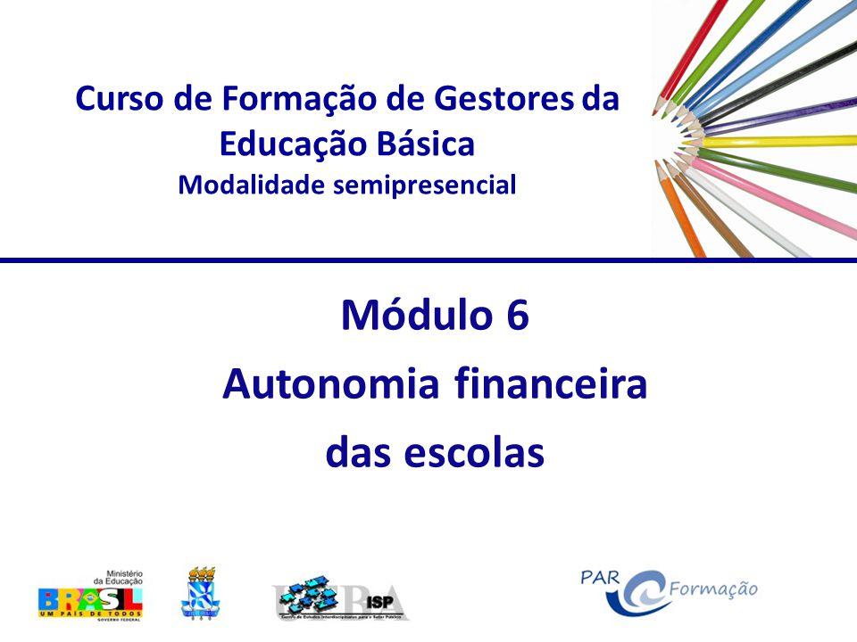Módulo 6 Autonomia financeira das escolas