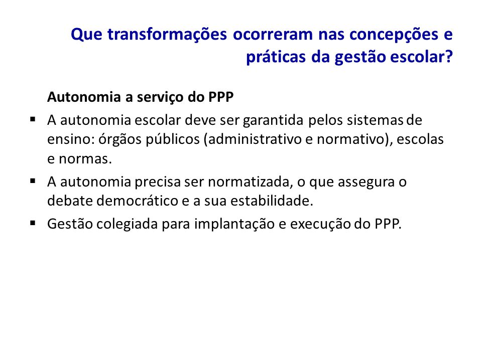 Que transformações ocorreram nas concepções e práticas da gestão escolar