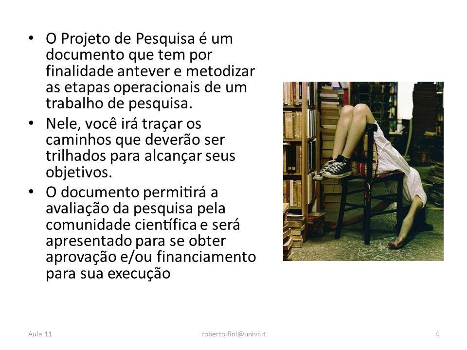 O Projeto de Pesquisa é um documento que tem por finalidade antever e metodizar as etapas operacionais de um trabalho de pesquisa.