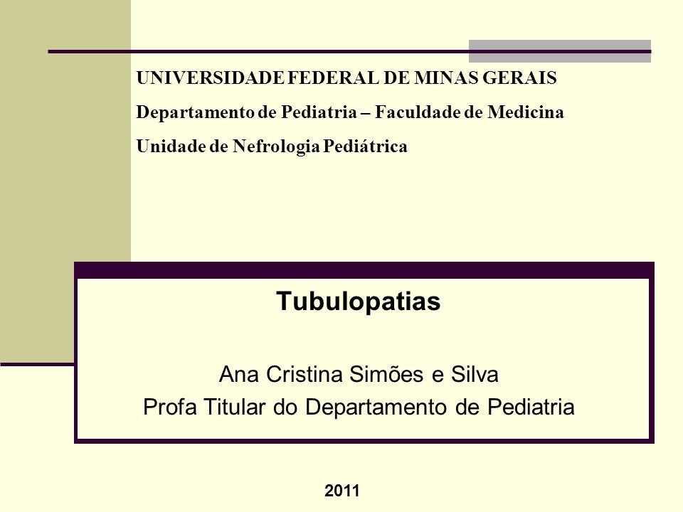 Tubulopatias Ana Cristina Simões e Silva