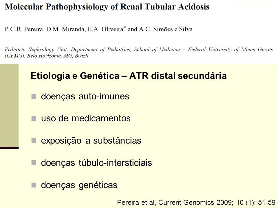 Etiologia e Genética – ATR distal secundária doenças auto-imunes