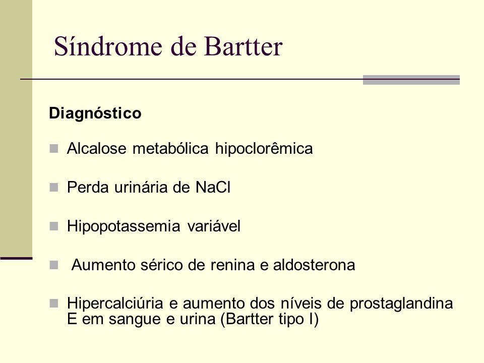 Síndrome de Bartter Diagnóstico Alcalose metabólica hipoclorêmica