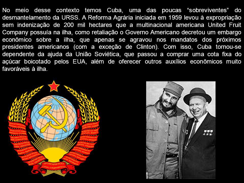 No meio desse contexto temos Cuba, uma das poucas sobreviventes do desmantelamento da URSS.