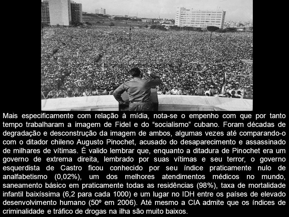 Mais especificamente com relação à mídia, nota-se o empenho com que por tanto tempo trabalharam a imagem de Fidel e do socialismo cubano.