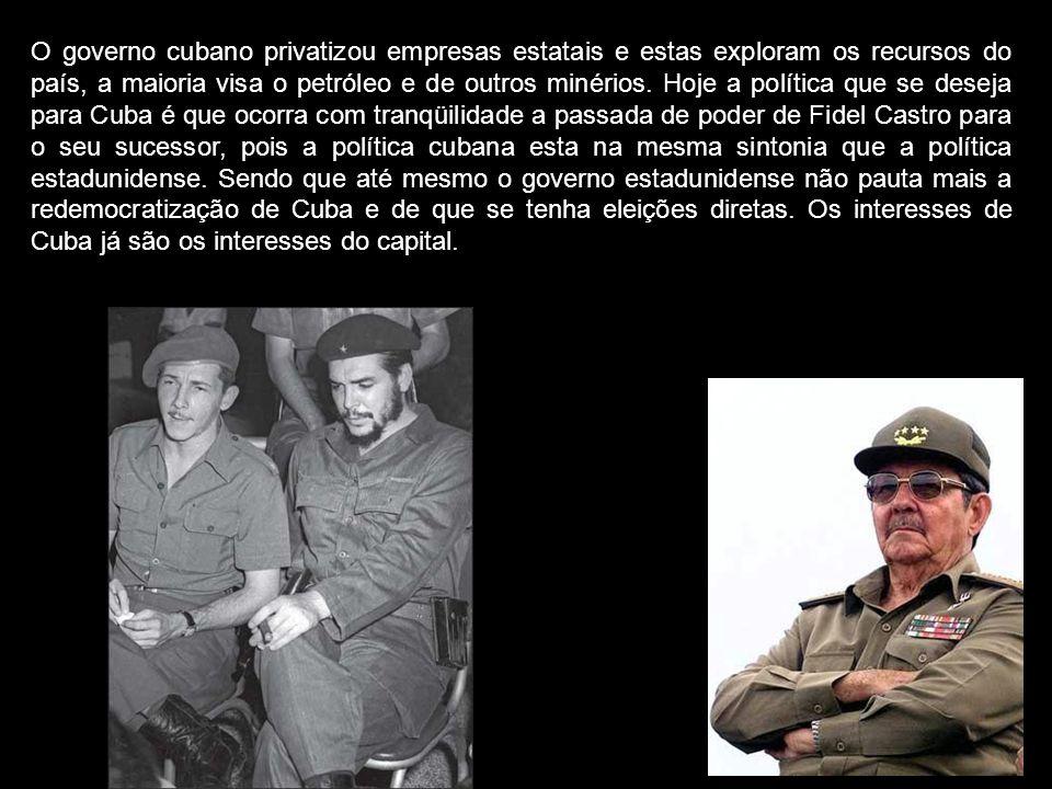O governo cubano privatizou empresas estatais e estas exploram os recursos do país, a maioria visa o petróleo e de outros minérios.