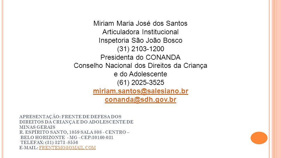 miriam.santos@salesiano.br conanda@sdh.gov.br