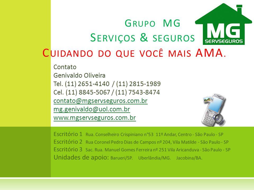 Grupo MG Serviços & seguros Cuidando do que você mais AMA.
