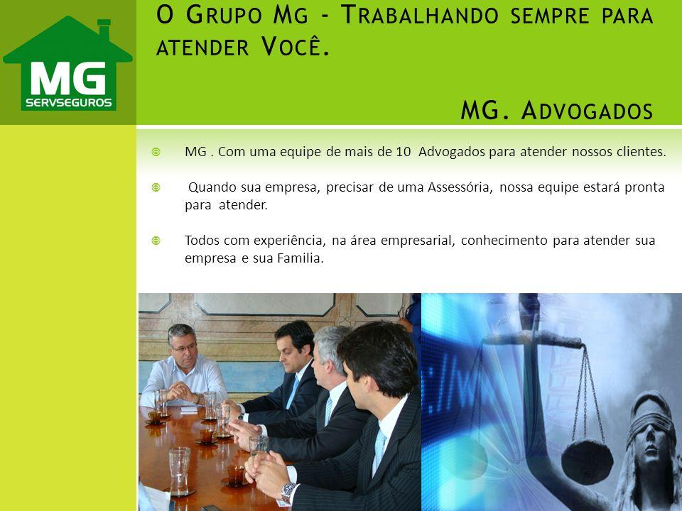 O Grupo Mg - Trabalhando sempre para atender Você. MG. Advogados