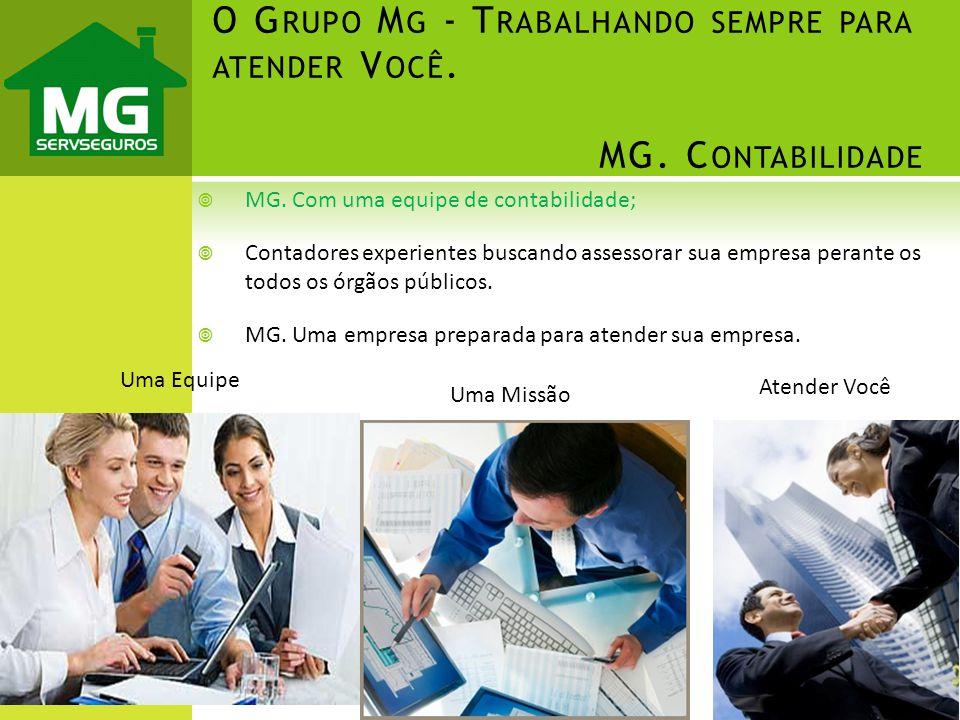 O Grupo Mg - Trabalhando sempre para atender Você. MG. Contabilidade