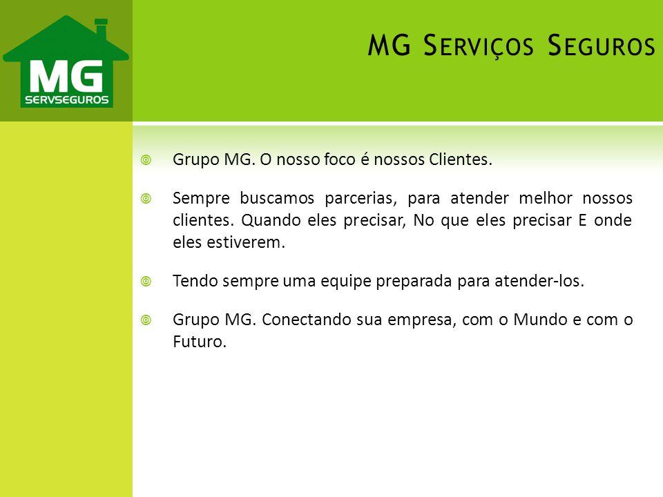 MG Serviços Seguros Grupo MG. O nosso foco é nossos Clientes.