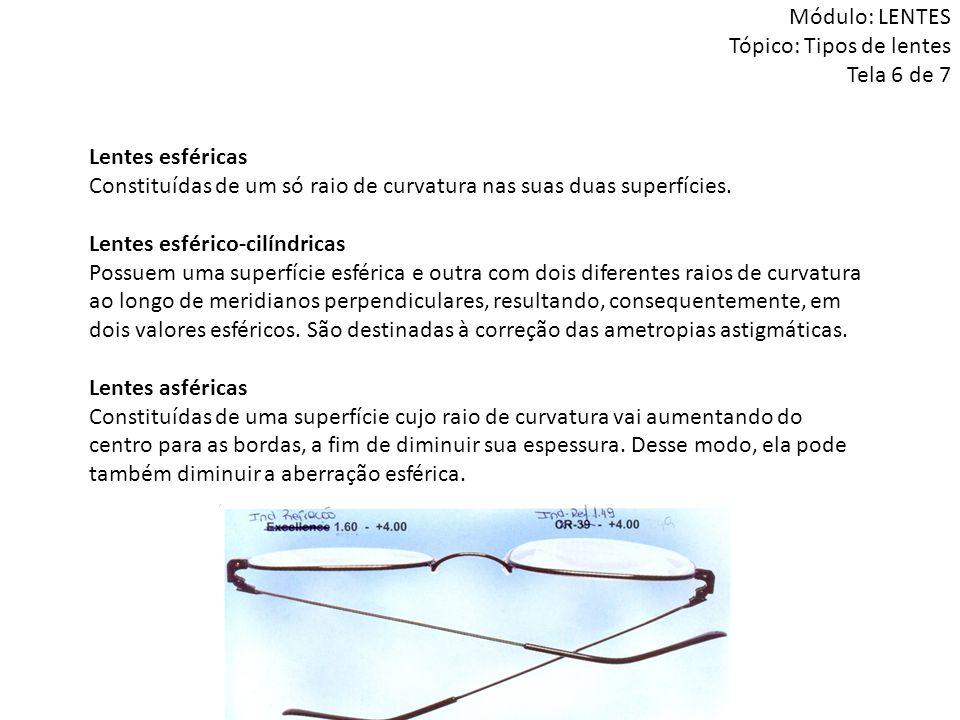Módulo: LENTES Tópico: Tipos de lentes Tela 6 de 7