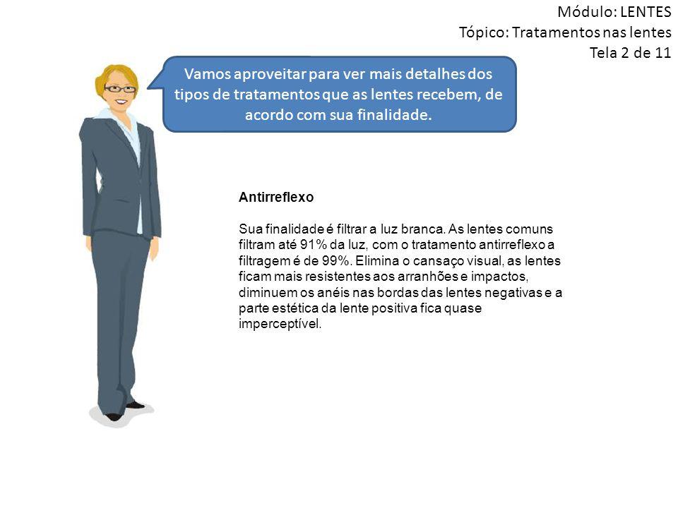 Módulo: LENTES Tópico: Tratamentos nas lentes Tela 2 de 11