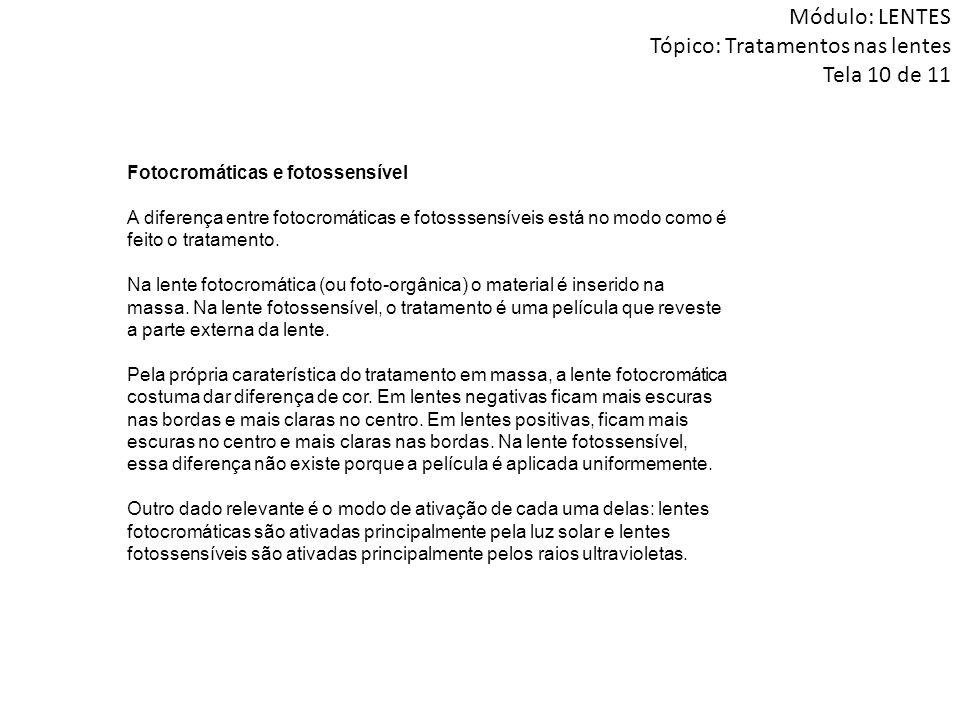 Módulo: LENTES Tópico: Tratamentos nas lentes Tela 10 de 11