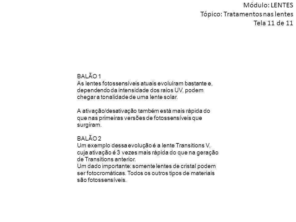 Módulo: LENTES Tópico: Tratamentos nas lentes Tela 11 de 11