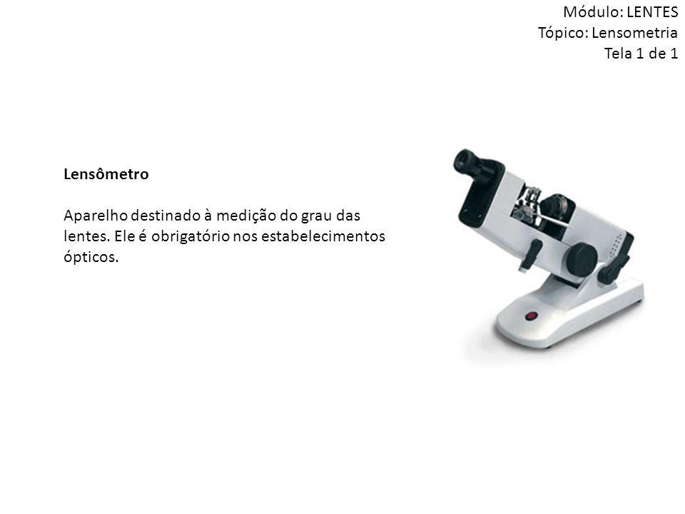Módulo: LENTES Tópico: Lensometria Tela 1 de 1