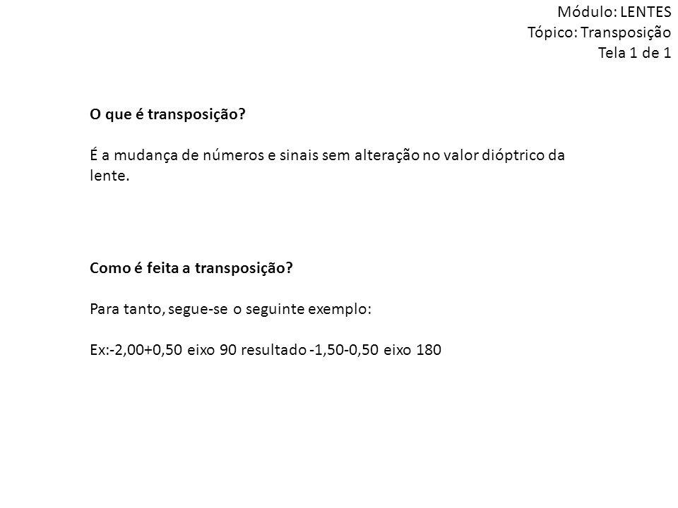 Módulo: LENTES Tópico: Transposição Tela 1 de 1
