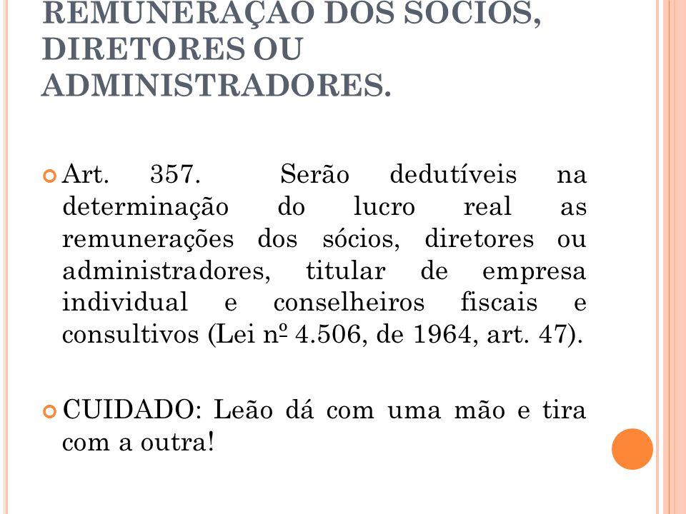 REMUNERAÇÃO DOS SÓCIOS, DIRETORES OU ADMINISTRADORES.