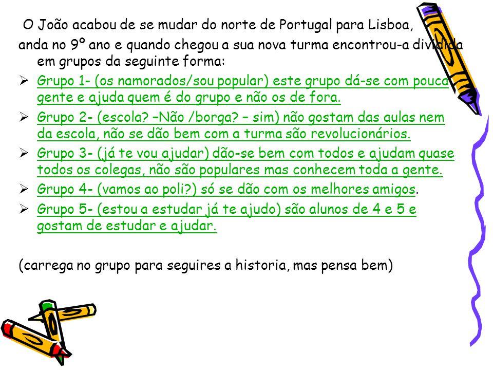 O João acabou de se mudar do norte de Portugal para Lisboa,