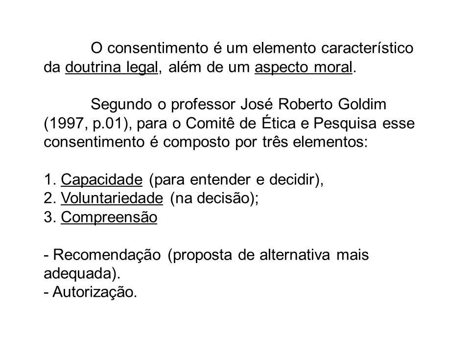 O consentimento é um elemento característico da doutrina legal, além de um aspecto moral.