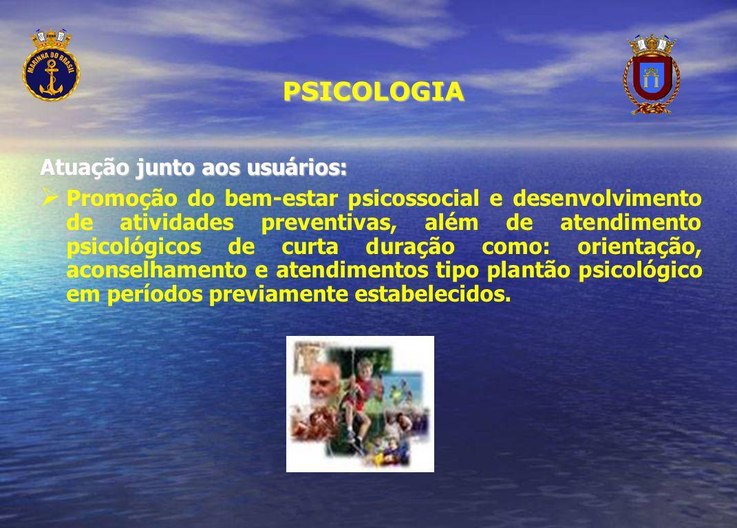 PSICOLOGIA Atuação junto aos usuários: