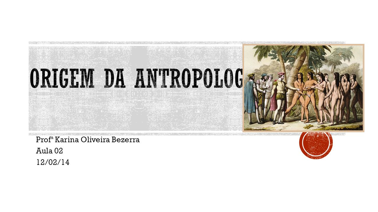 Origem da antropologia