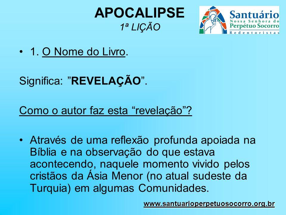 APOCALIPSE 1ª LIÇÃO 1. O Nome do Livro. Significa: REVELAÇÃO .