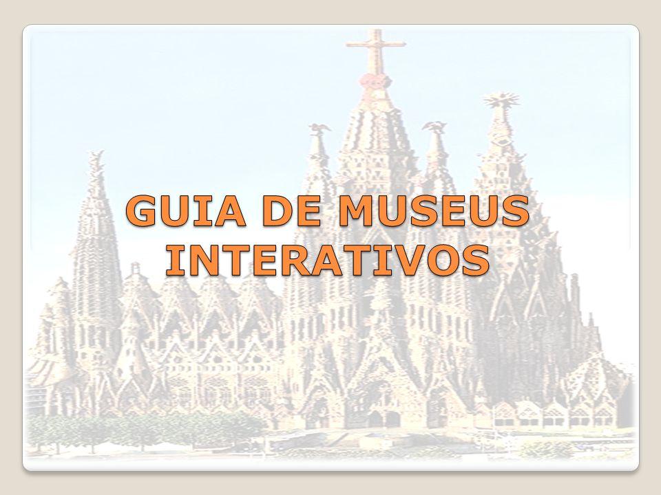 GUIA DE MUSEUS INTERATIVOS