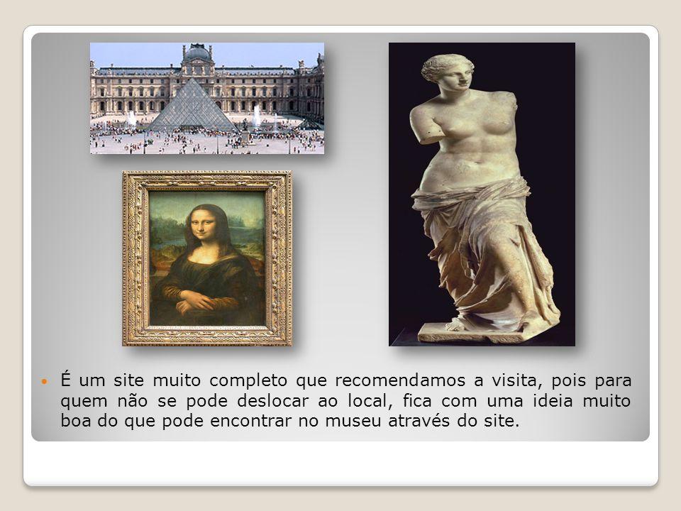É um site muito completo que recomendamos a visita, pois para quem não se pode deslocar ao local, fica com uma ideia muito boa do que pode encontrar no museu através do site.