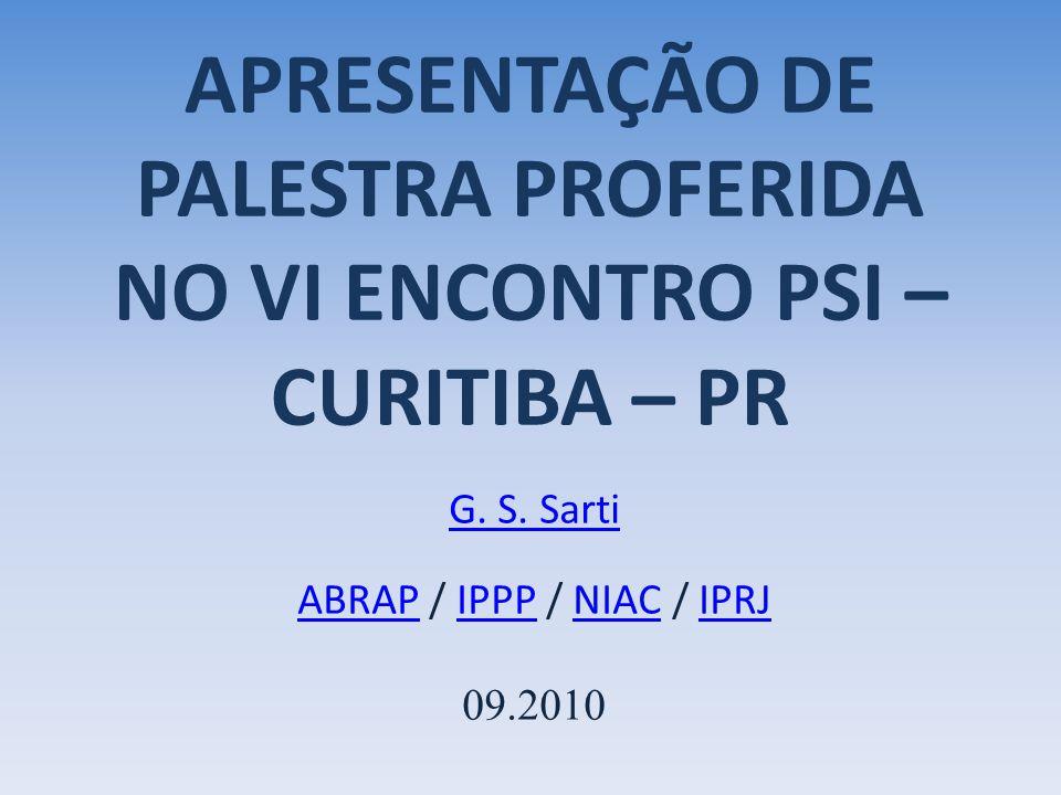 APRESENTAÇÃO DE PALESTRA PROFERIDA NO VI ENCONTRO PSI – CURITIBA – PR