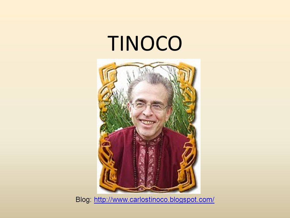Blog: http://www.carlostinoco.blogspot.com/