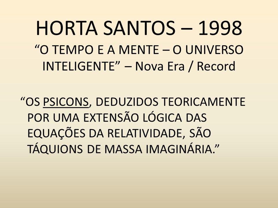 HORTA SANTOS – 1998 O TEMPO E A MENTE – O UNIVERSO INTELIGENTE – Nova Era / Record