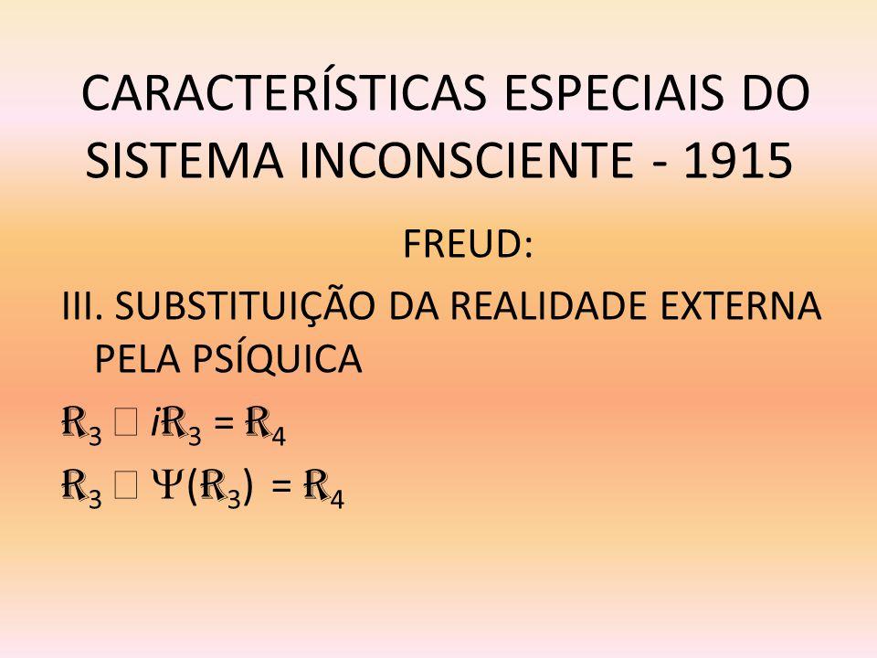 CARACTERÍSTICAS ESPECIAIS DO SISTEMA INCONSCIENTE - 1915