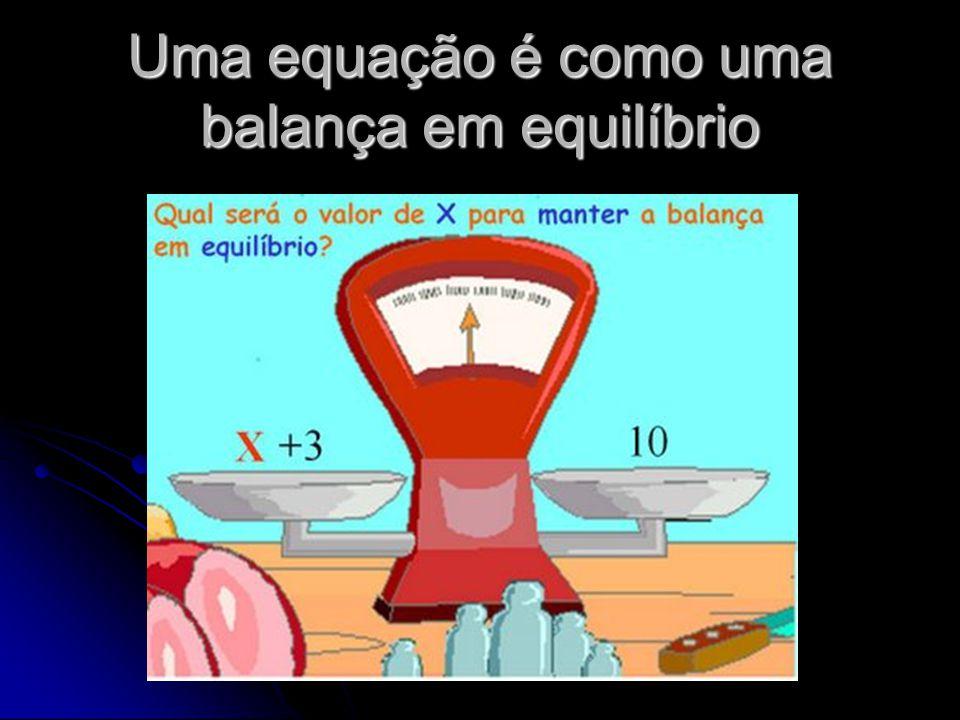 Uma equação é como uma balança em equilíbrio