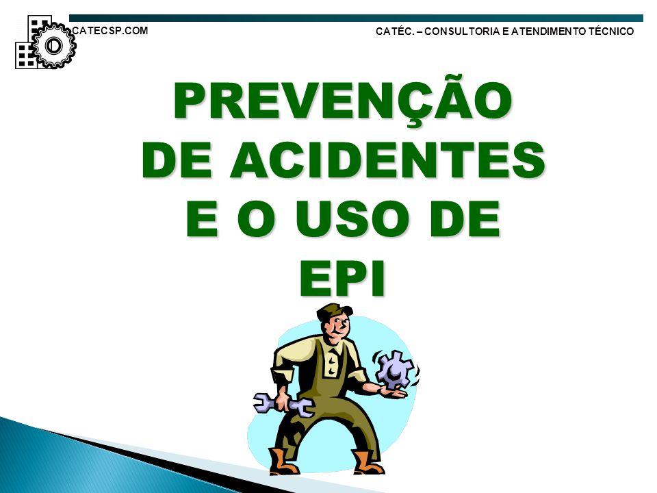 PREVENÇÃO DE ACIDENTES E O USO DE EPI