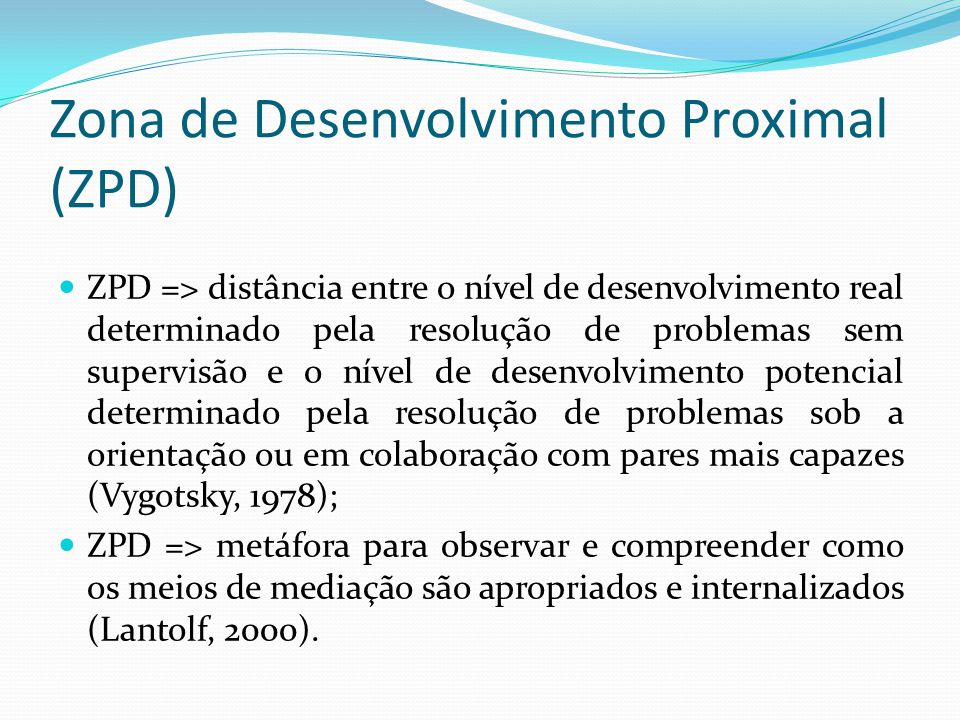Zona de Desenvolvimento Proximal (ZPD)