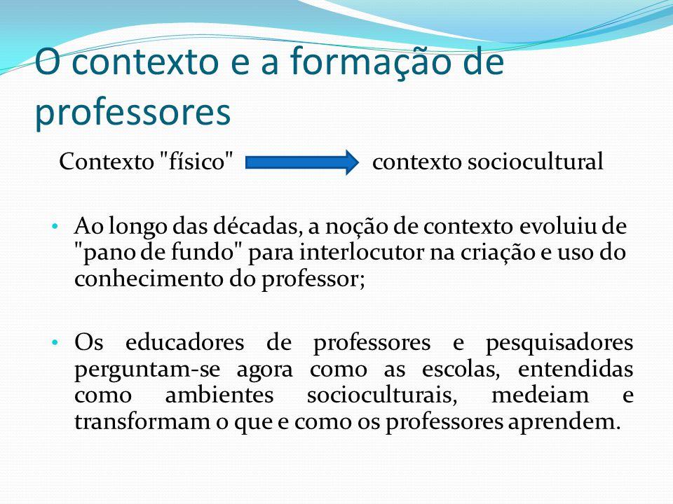 O contexto e a formação de professores
