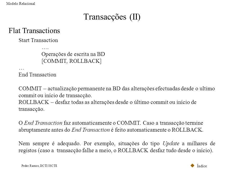 Transacções (II) Flat Transactions Start Transaction ….