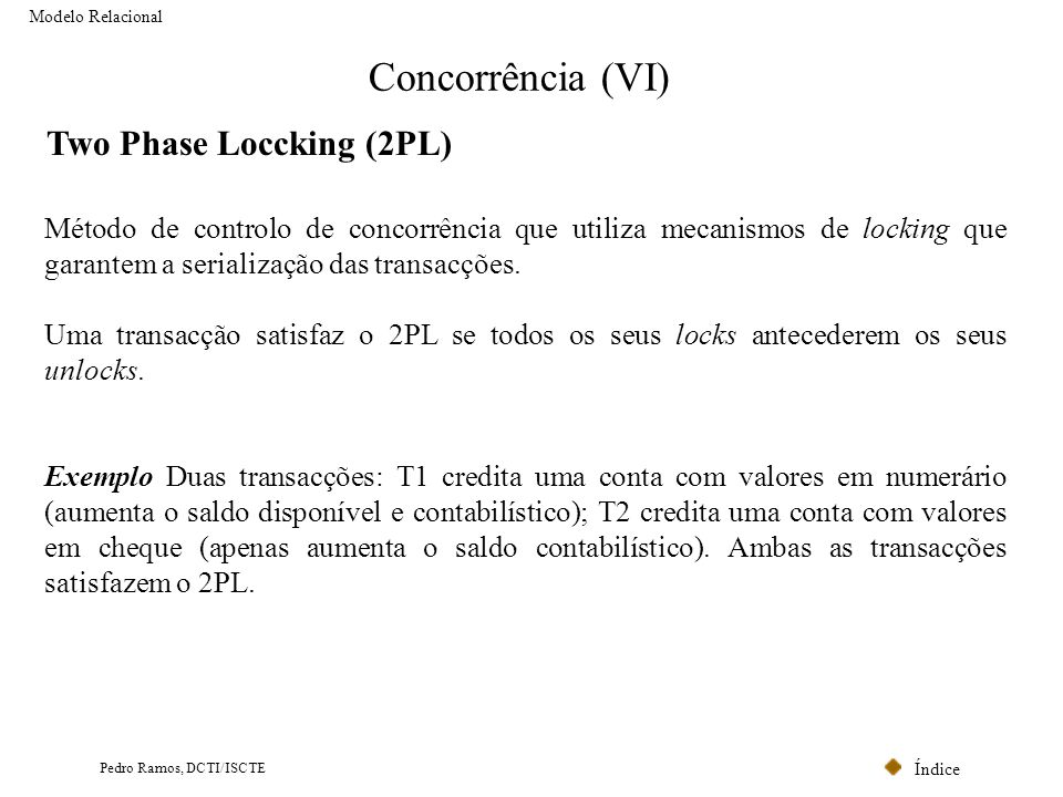 Concorrência (VI) Two Phase Loccking (2PL)