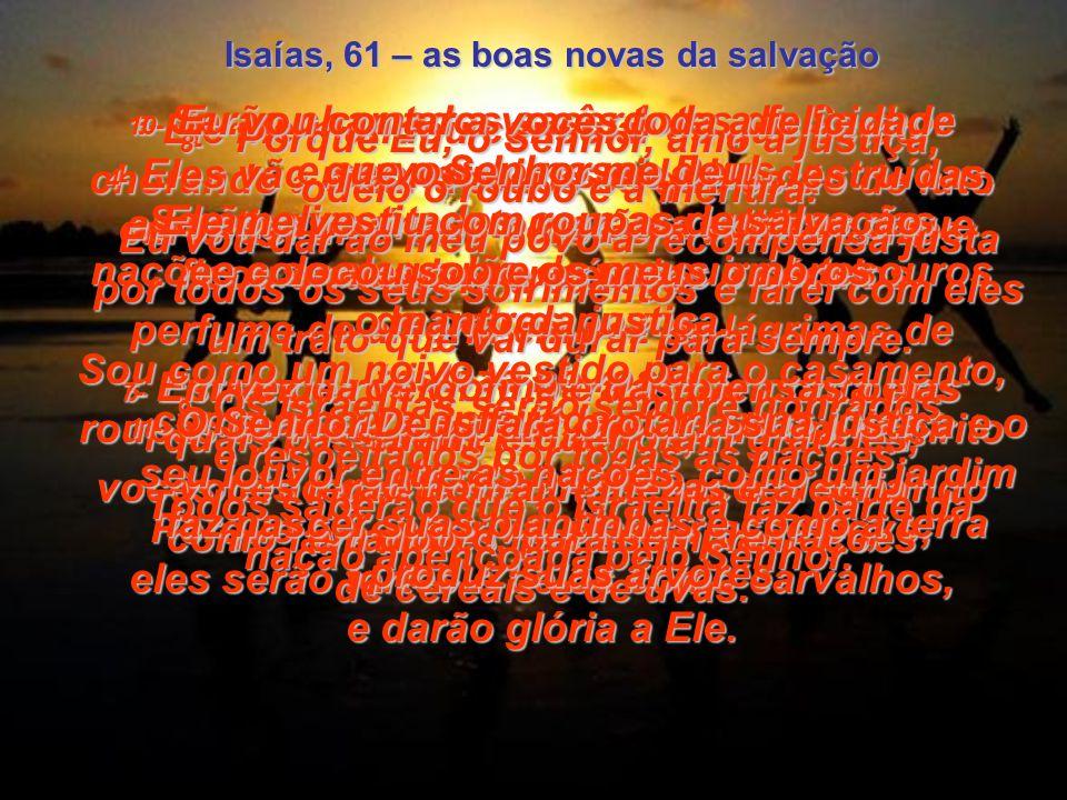 Isaías, 61 – as boas novas da salvação