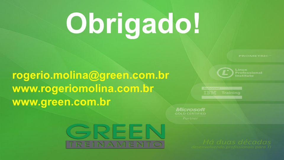 Obrigado! rogerio.molina@green.com.br www.rogeriomolina.com.br