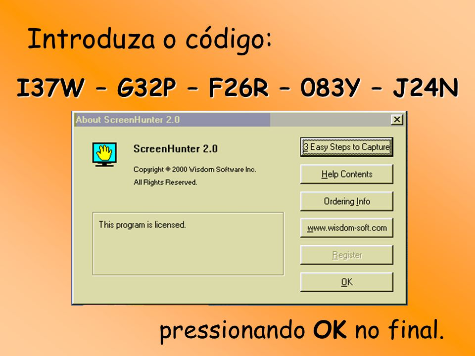 Introduza o código: I37W – G32P – F26R – 083Y – J24N