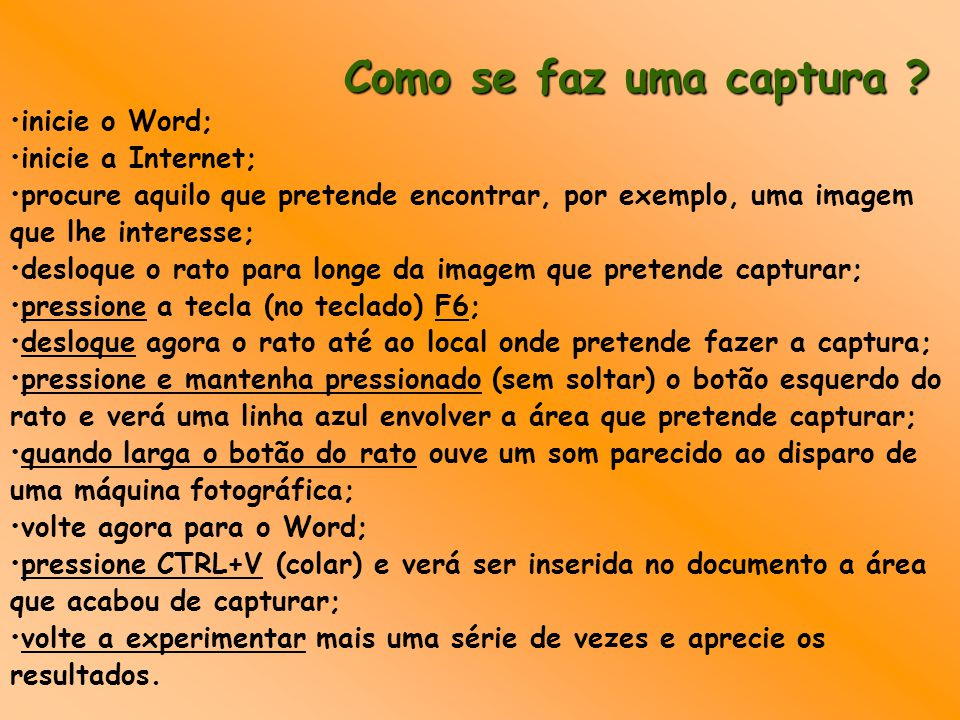 Como se faz uma captura inicie o Word; inicie a Internet;