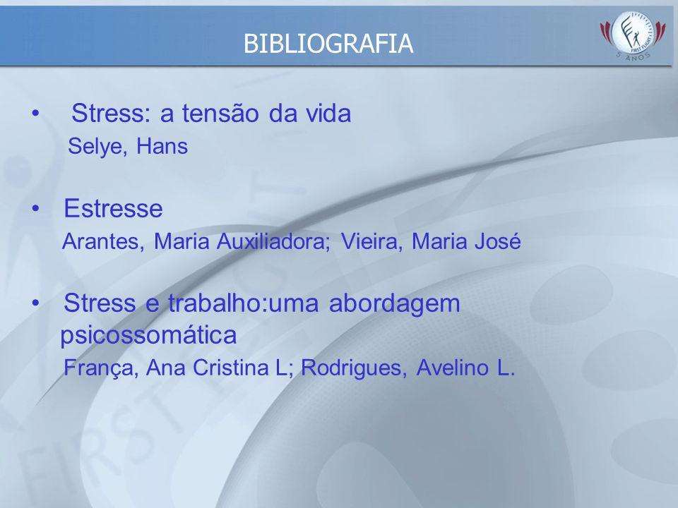 Stress: a tensão da vida Selye, Hans Estresse