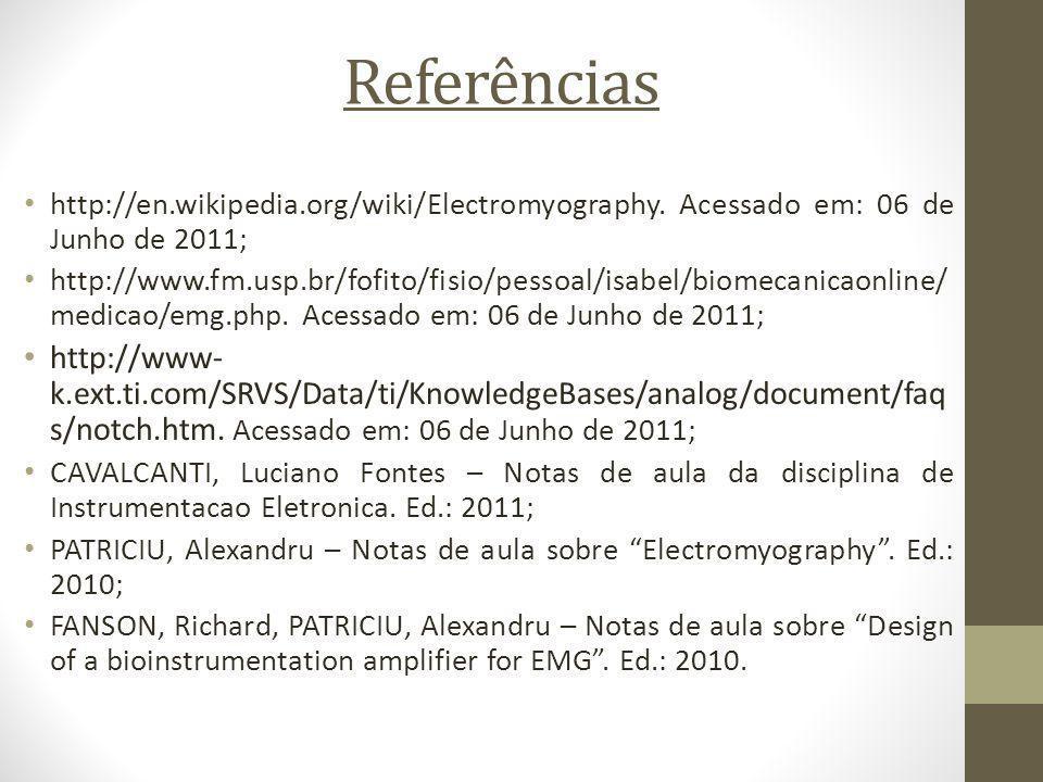 Referências http://en.wikipedia.org/wiki/Electromyography. Acessado em: 06 de Junho de 2011;