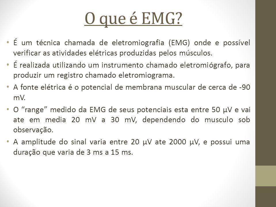 O que é EMG É um técnica chamada de eletromiografia (EMG) onde e possível verificar as atividades elétricas produzidas pelos músculos.