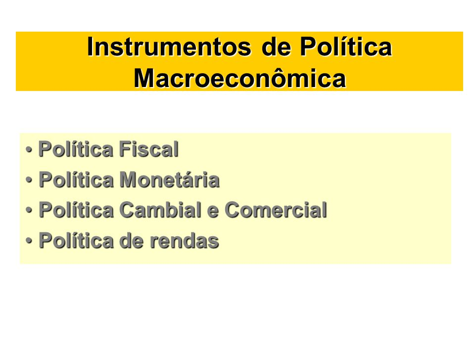 Instrumentos de Política Macroeconômica