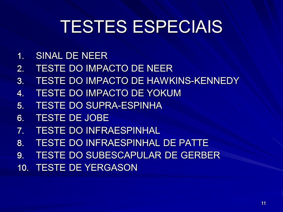 TESTES ESPECIAIS SINAL DE NEER TESTE DO IMPACTO DE NEER