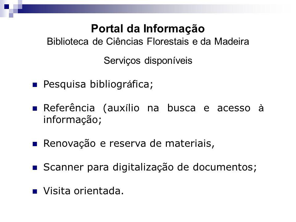 Portal da Informação Biblioteca de Ciências Florestais e da Madeira