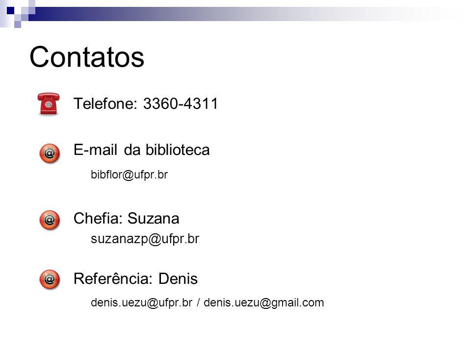 Contatos Telefone: 3360-4311 E-mail da biblioteca bibflor@ufpr.br