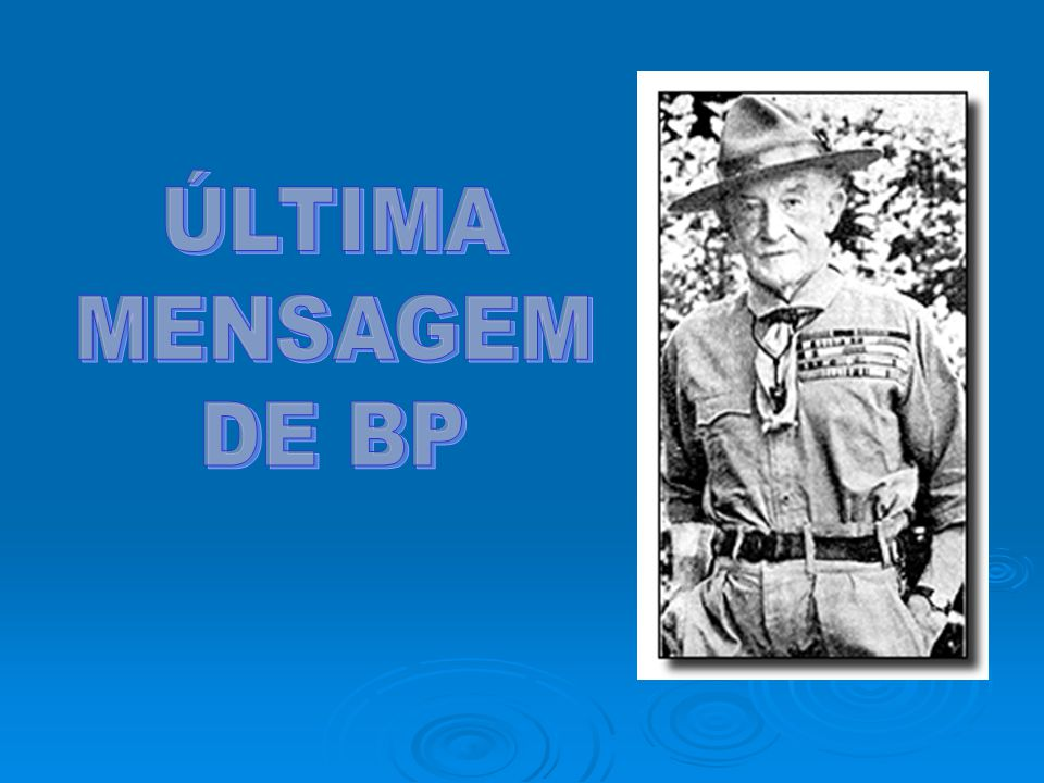 ÚLTIMA MENSAGEM DE BP